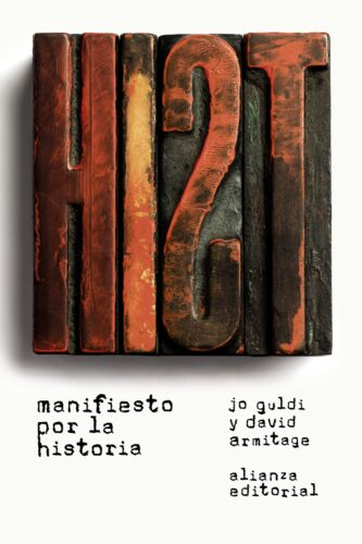 Portada del libro «Manifiesto por la historia» de Jo Guldi y David Armitage.