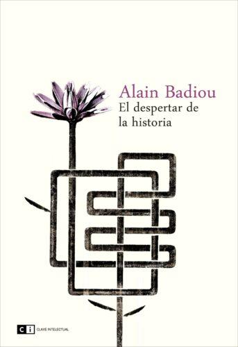 Portada de libro de Alain Badiou El despertar de la historia.