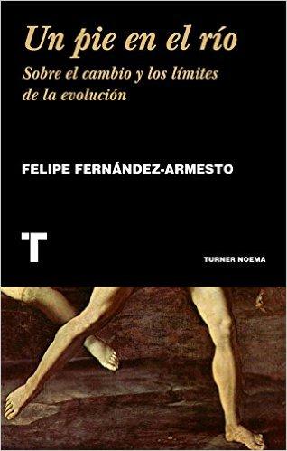 Portada del libro de Felipe Fernández-Armesto Un pie en el río.